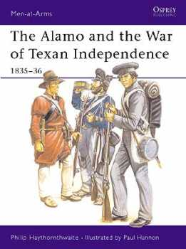 Alamo Texan War Independence 1835-36, Osprey Publishing Item Number OSPMAA173