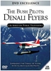 The Bush Pilots: Denali Flyers (DVD),  Item Number CV-60669