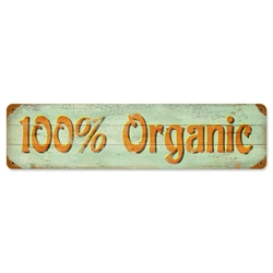 100% Organic Vintage Metal Sign, 20 By 5 by Vintage Sign Company item number: PTS136