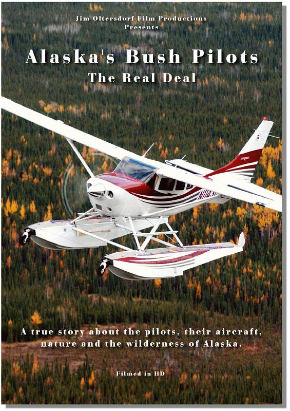 "Alaska's Bush Pilots ""The Real Deal"" (DVD), Jim Oltersdorf Film Productions Item Number JOF001"